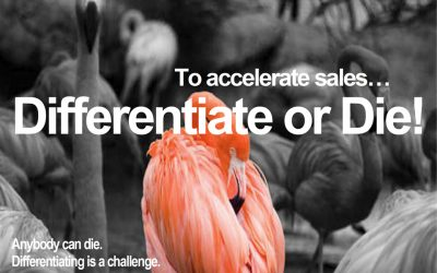 To Accelerate Sales, Differentiate or Die